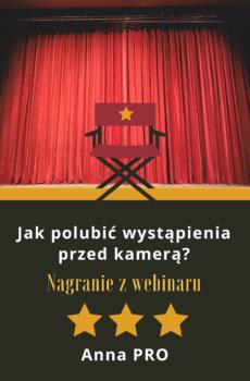 Jak polubic wystapienia publiczne i pokonac treme Nagranie z webinaru Anna PRO